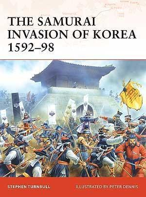 The Samurai Invasion of Korea 1592-98 1