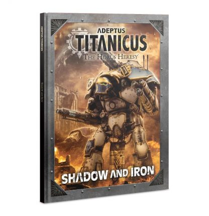 Adeptus Titanicus: Shadow and Iron 1