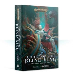 Games Workshop   Age of Sigmar Books The Court of the Blind King (Hardback) - 60040281262 - 9781784969417