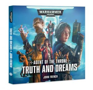 Games Workshop   Warhammer 40000 Books Agent of the Throne: Truth & Dreams (Audiobook) - 60680181119 - 9781784966836