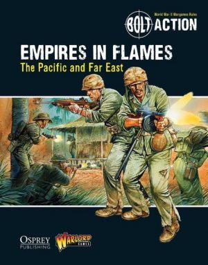 Warlord Games Bolt Action  Bolt Action Books & Accessories Empires in Flames: The Pacific and the Far East - 409910030 - 9781472807403