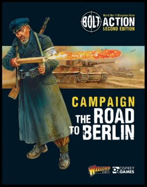 Warlord Games Bolt Action  Bolt Action Books & Accessories Bolt Action Campaign: The Road to Berlin - 409912023 - 9781472817921