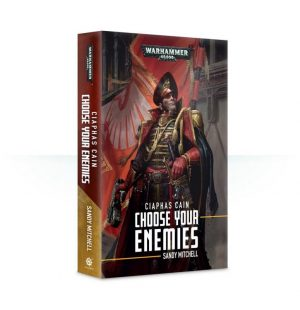 Games Workshop   Warhammer 40000 Books Ciaphas Cain: Choose Your Enemies (softback) - 60100181685 - 9781784968885