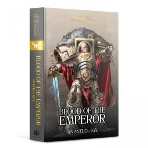 Games Workshop   The Horus Heresy Books Primarchs: Blood of the Emperor - An Anthology (Hardback) - 60040181777 - 9781789999440