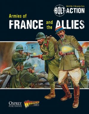 Warlord Games Bolt Action  Bolt Action Books & Accessories Armies of France and the Allies - WGB-07 - 9781780960920�