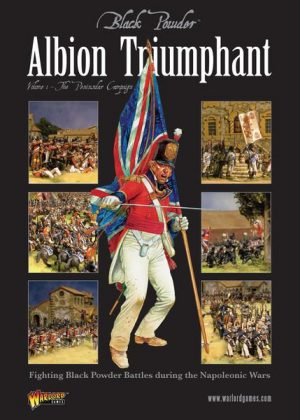 Warlord Games Black Powder  Rules & Supplements Albion Triumphant Pt1 - WG-BP-003 - 5060200843659