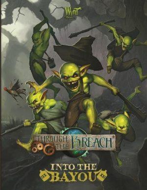 Wyrd Through the Breach  Through the Breach Into the Bayou - WYR30106 - 9780997130409