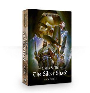 Games Workshop   Age of Sigmar Books Callis & Toll: The Silver Shard (softback) - 60100281229 - 9781784968564