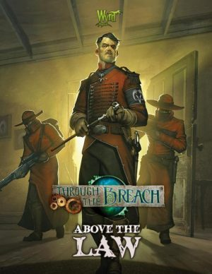 Wyrd Through the Breach  Through the Breach Through The Breach: Above the Law - WYR30108 - 9780997130478