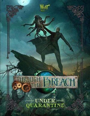 Wyrd Through the Breach  Through the Breach Through The Breach: Under Quarantine - WYR30105 - 9780990589655