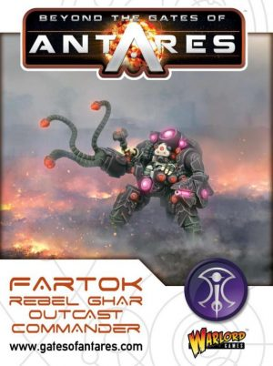 Warlord Games Beyond the Gates of Antares  SALE! Fartok, Ghar Outcast Rebels Commander - WGA-GAR-10 - 5060393703884