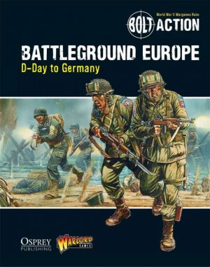 Warlord Games Bolt Action  Bolt Action Books & Accessories Battleground Europe: D-Day to Germany - 409910027 - 9781472807380
