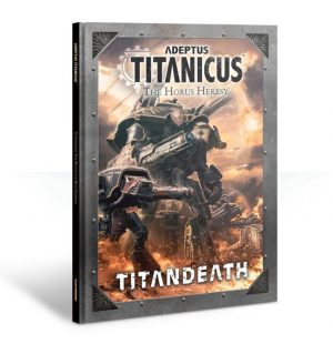 Games Workshop (Direct) Adeptus Titanicus  Adeptus Titanicus Adeptus Titanicus: Titandeath Campaign Book - 60040399008 - 9781788260121