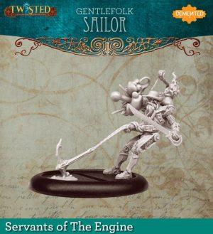 Demented Games Twisted: A Steampunk Skirmish Game  Servants of the Engine Gentlefolk Sailor (Resin) - RSR107 -