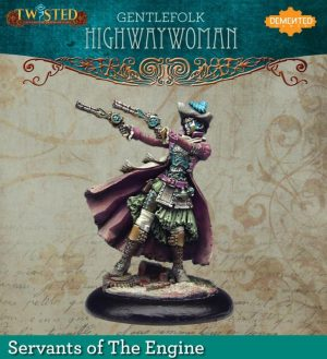 Demented Games Twisted: A Steampunk Skirmish Game  Servants of the Engine Gentlefolk Highwaywoman (Resin) - RSR102 -